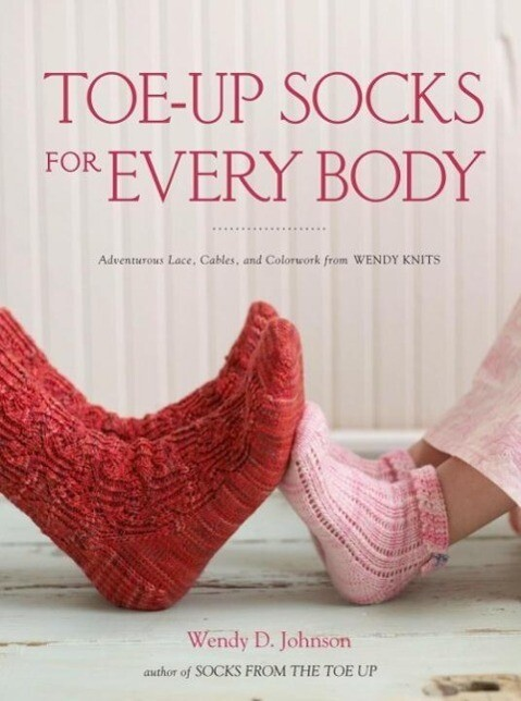 Toe-Up Socks for Every Body als eBook Download ...
