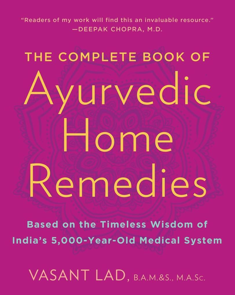 The Complete Book of Ayurvedic Home Remedies al...