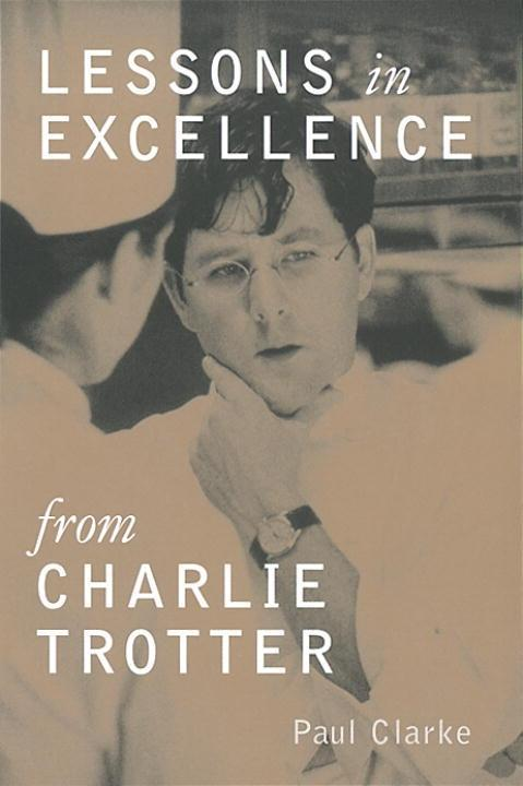 Lessons in Excellence from Charlie Trotter als ...