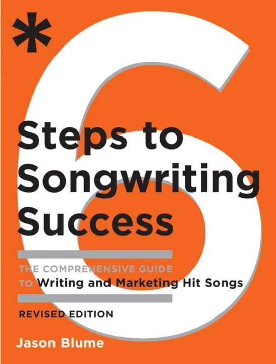 Six Steps to Songwriting Success, Revised Editi...