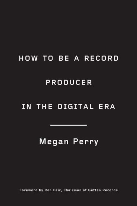How to Be a Record Producer in the Digital Era ...