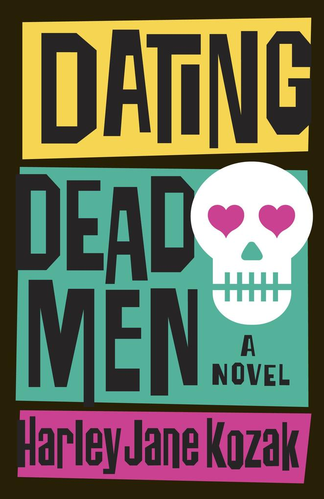 Dating Dead Men als eBook Download von Harley J...