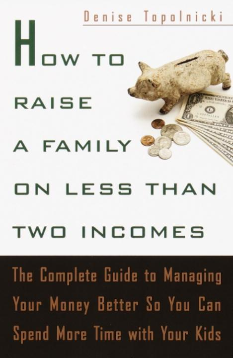 How to Raise a Family on Less Than Two Incomes ...