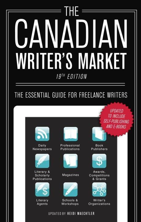 The Canadian Writer´s Market, 19th Edition als ...