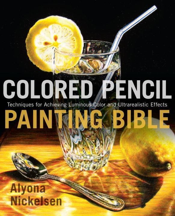 Colored Pencil Painting Bible als eBook Downloa...