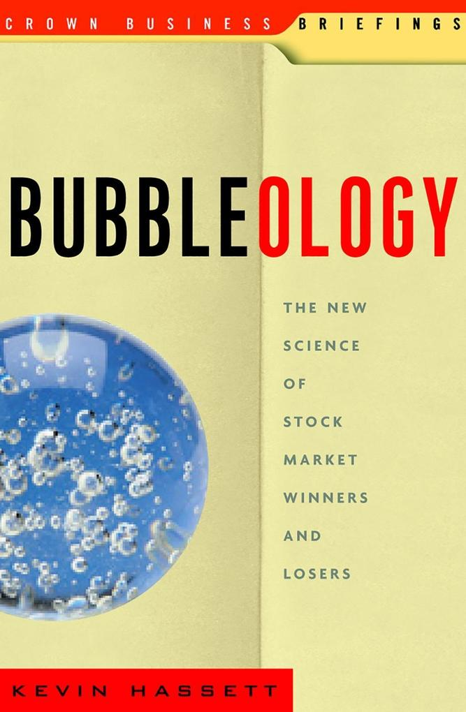 Bubbleology als eBook Download von Kevin Hassett