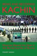 Being and Becoming Kachin: Histories Beyond the State in the Borderworlds of Burma