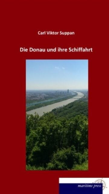 Die Donau und ihre Schiffahrt als Buch von Carl...