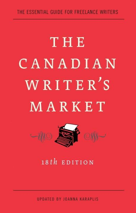 The Canadian Writer´s Market, 18th Edition als ...