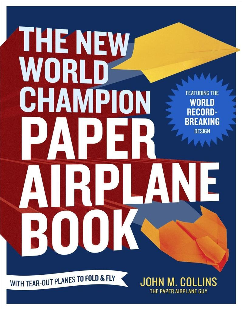 The New World Champion Paper Airplane Book als ...