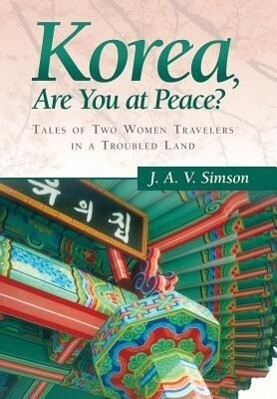 Korea, Are You at Peace? als Buch von J. a. V. ...