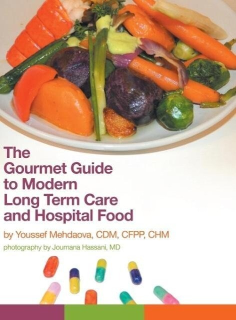 The Gourmet Guide to Modern Long Term Care and ...