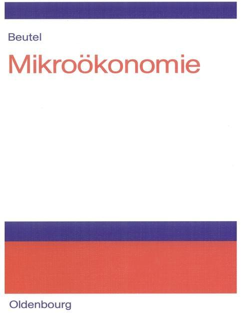 Mikroökonomie als eBook Download von Jörg Beutel