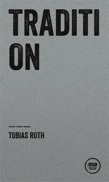 Tradition als Buch von Tobias Roth