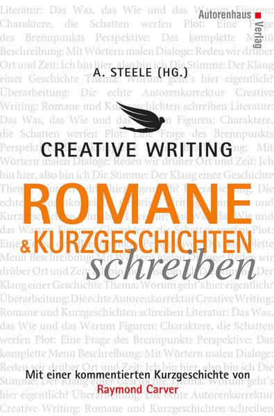 Creative Writing: Romane und Kurzgeschichten schreiben als Buch