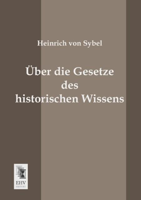 Über die Gesetze des historischen Wissens als B...