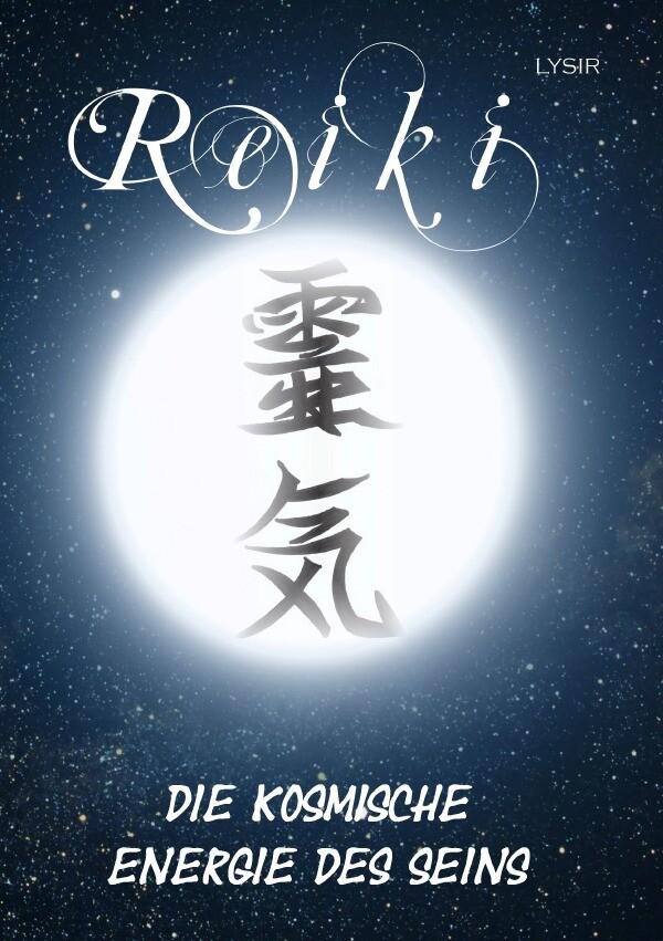 Reiki - Die kosmische Energie des Seins als Buch