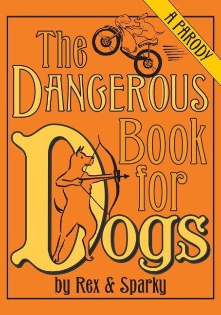 The Dangerous Book for Dogs als eBook Download ...