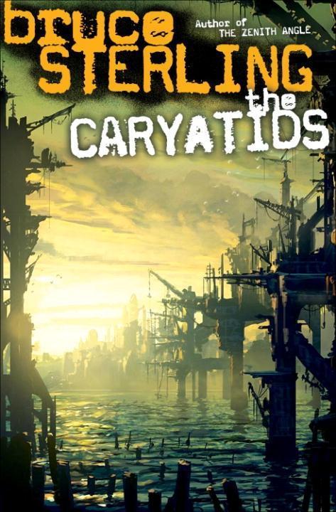 The Caryatids als eBook Download von Bruce Ster...
