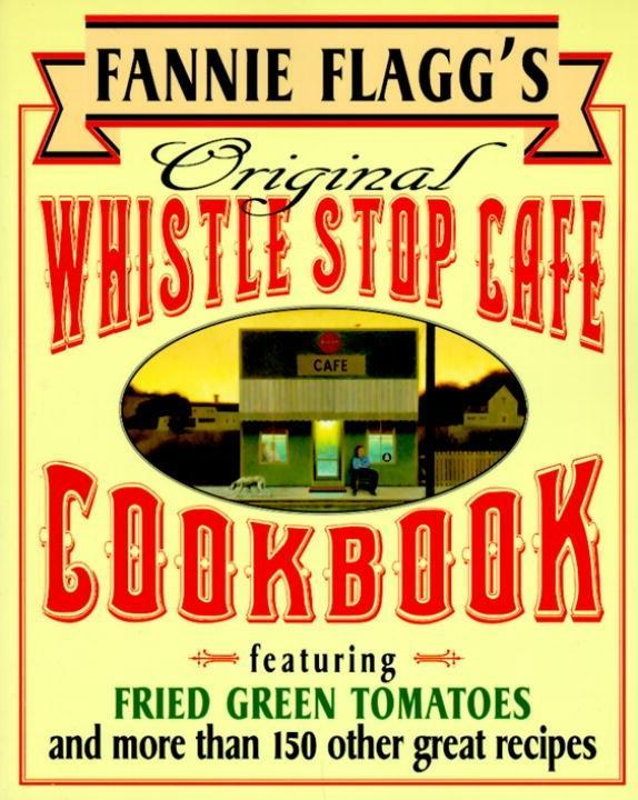 Fannie Flagg´s Original Whistle Stop Cafe Cookb...