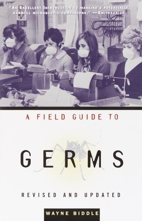 A Field Guide to Germs als eBook Download von W...
