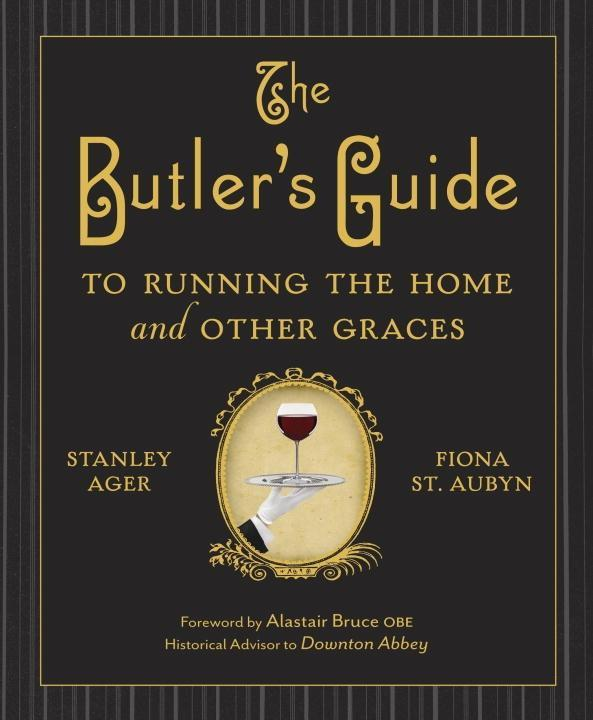 The Butler´s Guide to Running the Home and Othe...