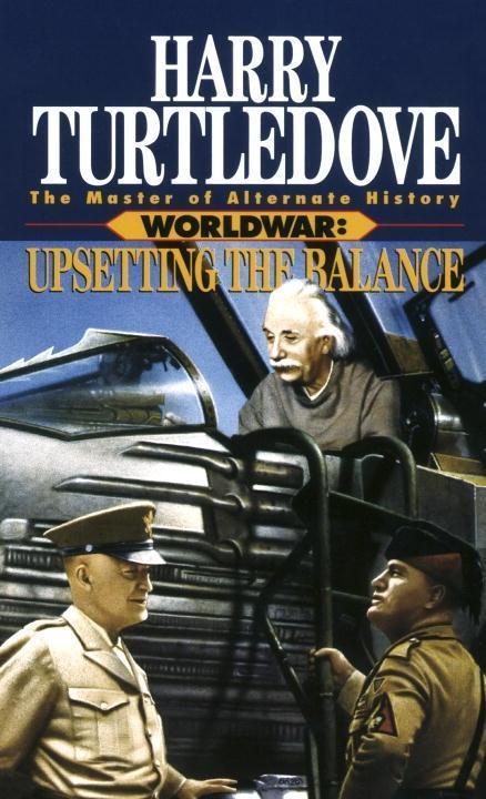Upsetting the Balance (Worldwar, Book Three) al...