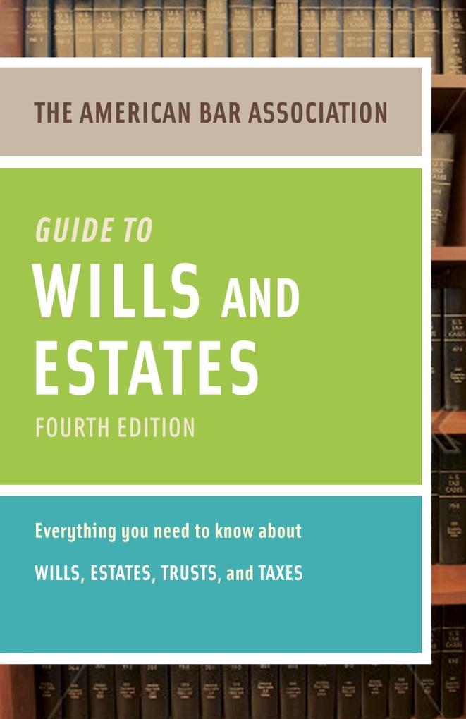 American Bar Association Guide to Wills and Est...