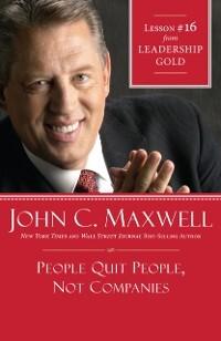 People Quit People, Not Companies als eBook Dow...