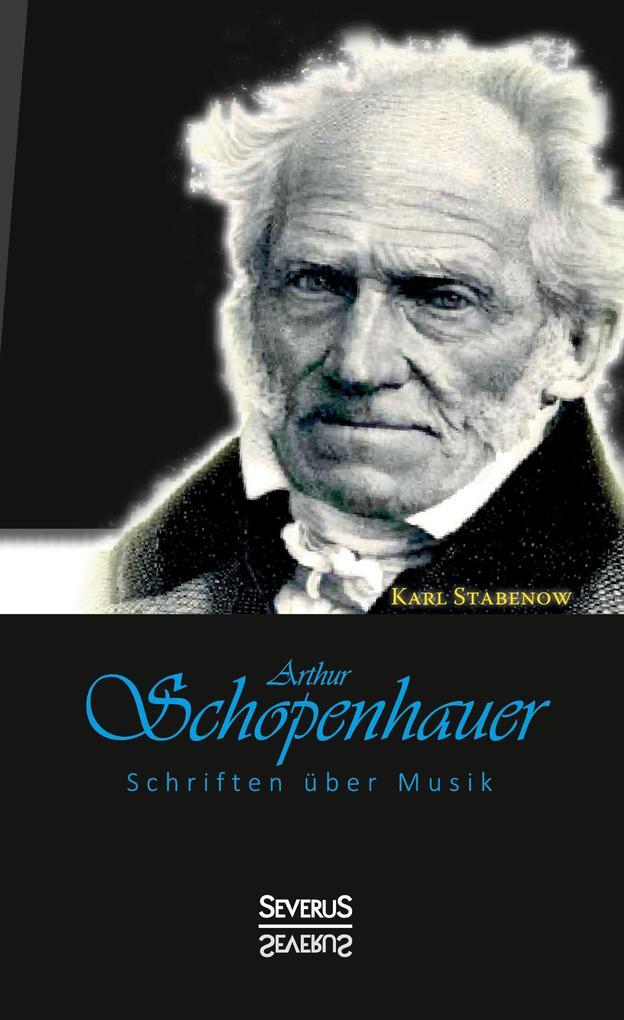 Arthur Schopenhauer: Schriften über Musik als B...