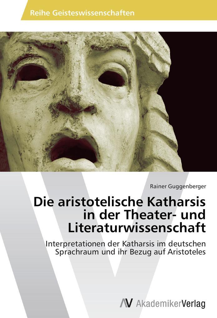 Die aristotelische Katharsis in der Theater- un...