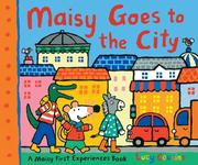 Maisy Goes to the City: A Maisy First Experiences Book