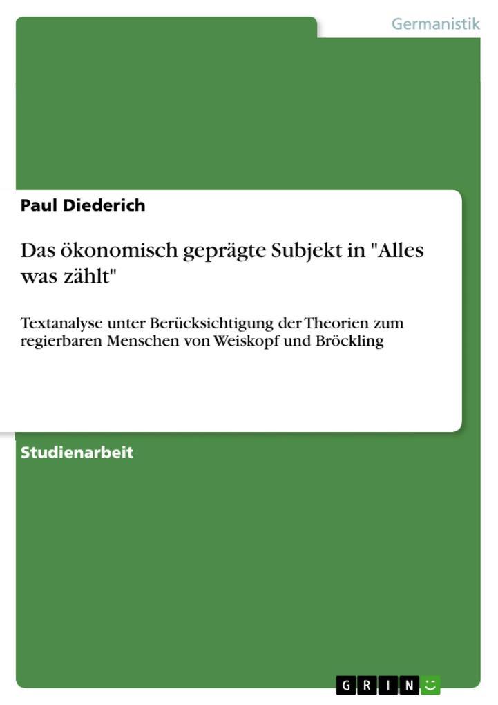 Das ökonomisch geprägte Subjekt in Alles was zählt als eBook Download von Paul Diederich - Paul Diederich
