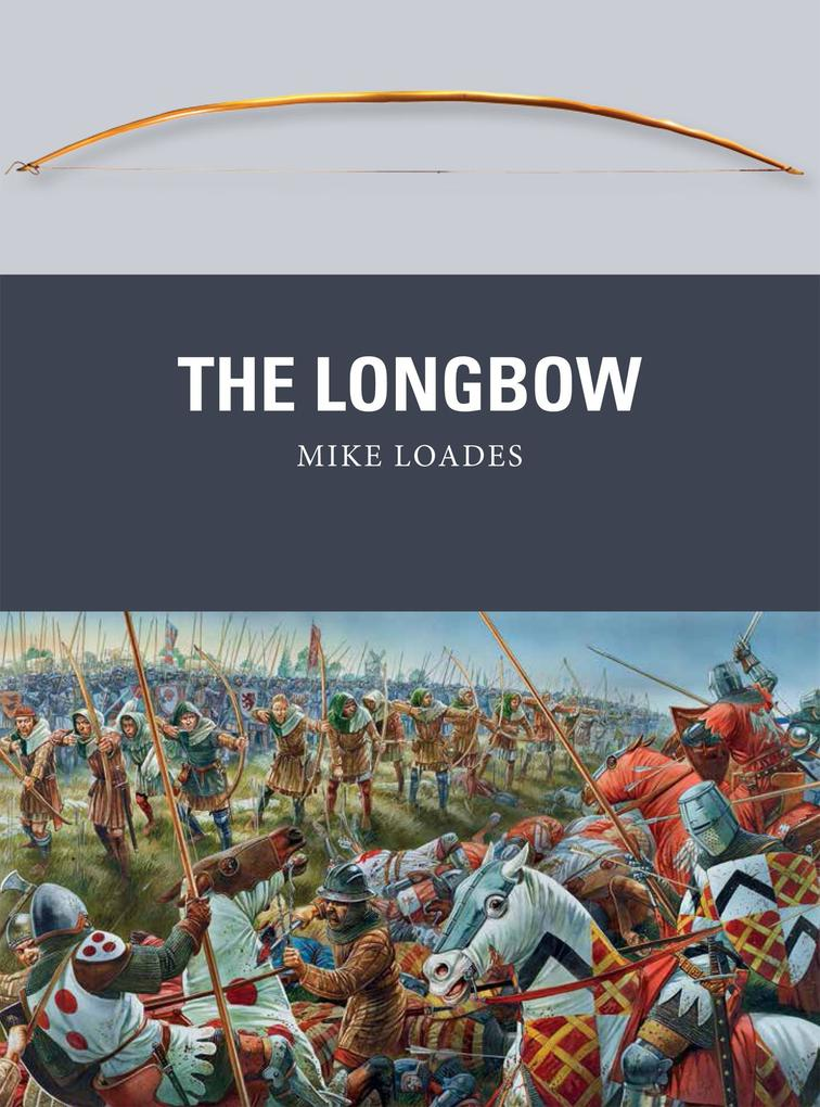 The Longbow als eBook Download von Mike Loades