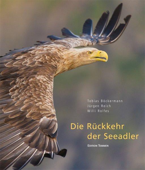 Die Rückkehr der Seeadler als Buch von Tobias B...