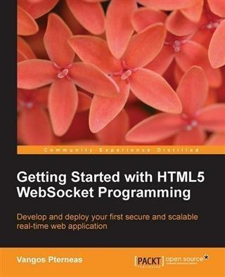 Getting Started with HTML5 WebSocket Programmin...
