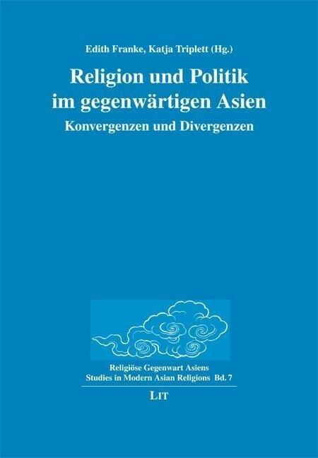 Religion und Politik im gegenwärtigen Asien als...