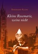 Kleine Rosemarie, weine nicht
