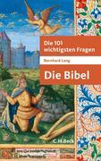Die 101 wichtigsten Fragen - Die Bibel