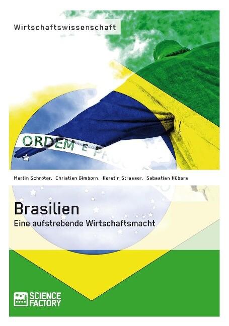 Brasilien. Eine aufstrebende Wirtschaftsmacht a...