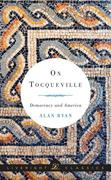 On Tocqueville: Democracy and America