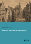 Neuestes Augsburgisches Kochbuch
