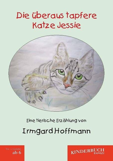 Die überaus tapfere Katze Jessie als Buch von I...