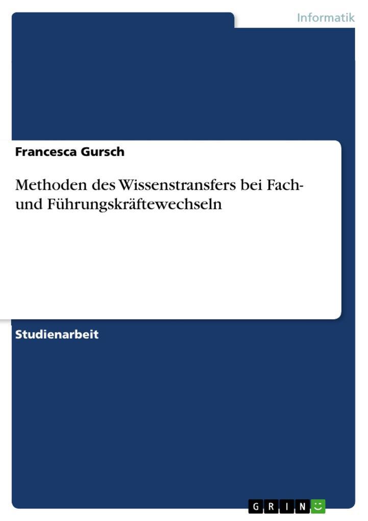 Methoden des Wissenstransfers bei Fach- und Füh...