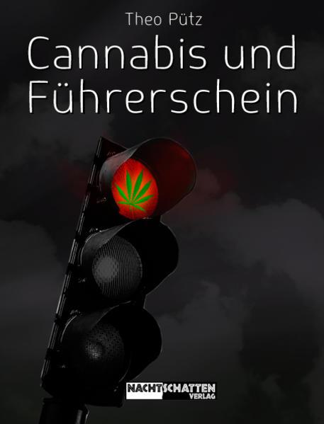 Cannabis und Führerschein als Buch von Theo Püt...