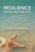 Resilience Begins with Beliefs: Building on Student Strengths for Success in School