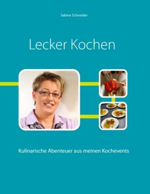 Lecker Kochen als Buch von Sabine Schneider