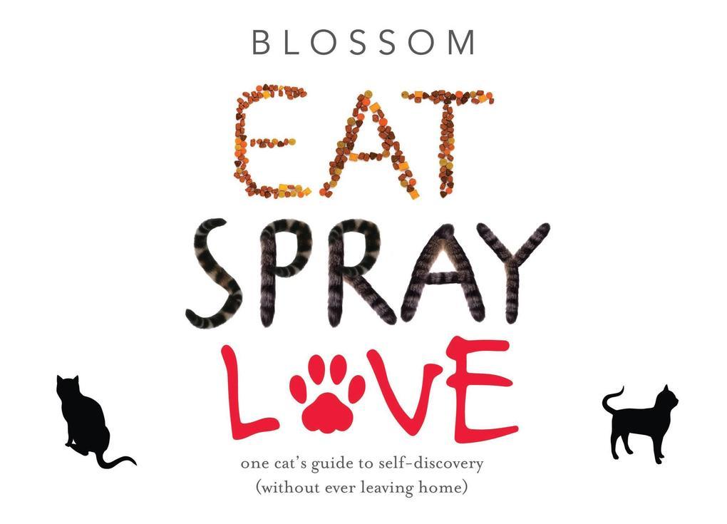 Eat Spray Love als eBook Download von Blossom S...