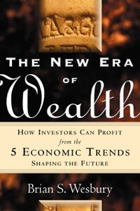 New Era of Wealth: How Investors Can Profit Fro...