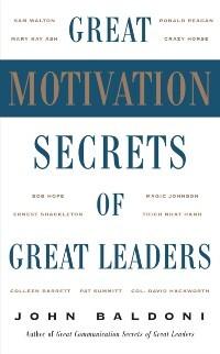 Great Motivation Secrets of Great Leaders (POD)...